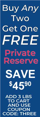 Buy 2 Pounds Private Reserve Get One Free